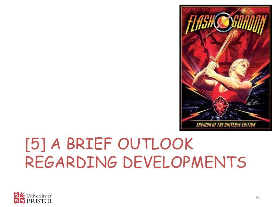[5] A brief outlook regarding developments